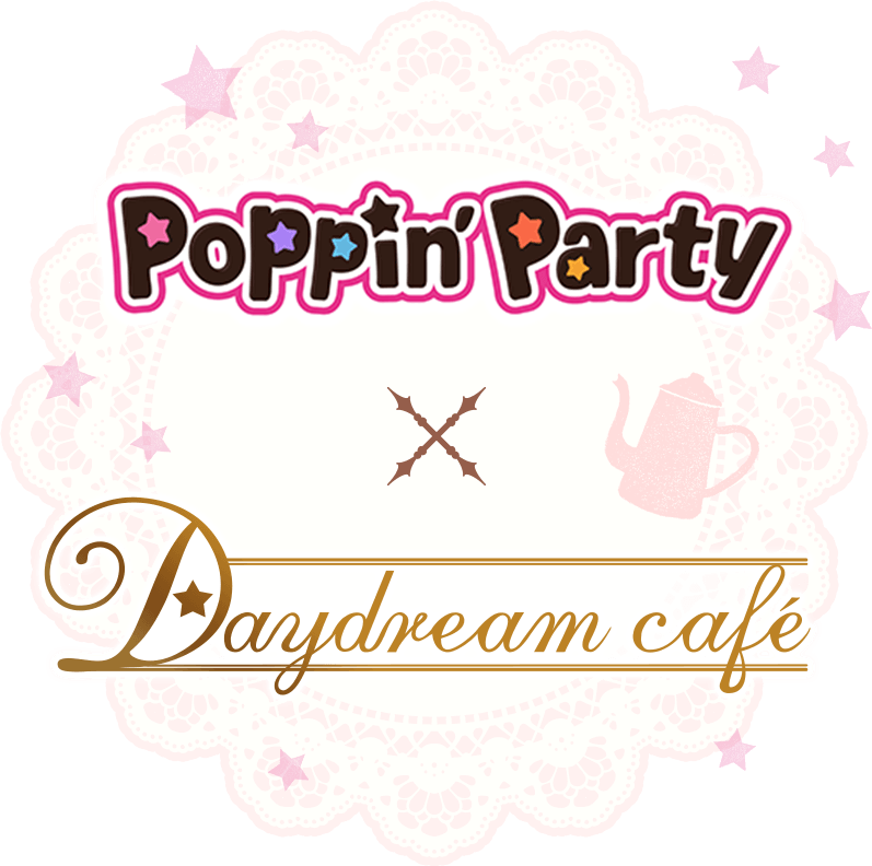 Poppin'Party × Daydream cafe